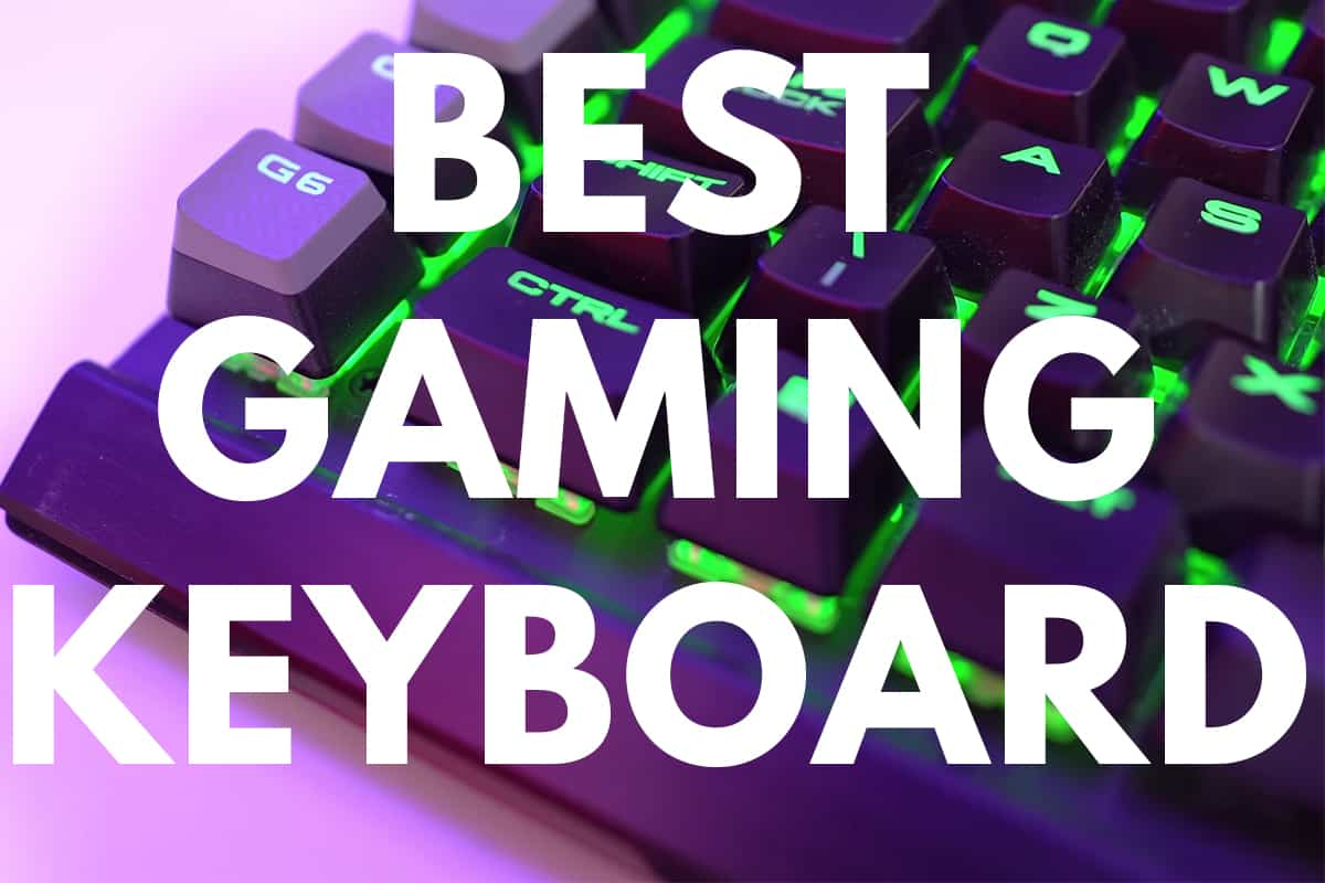 Best Gaming Keyboard - Top Ten (Reviewed August 2019)